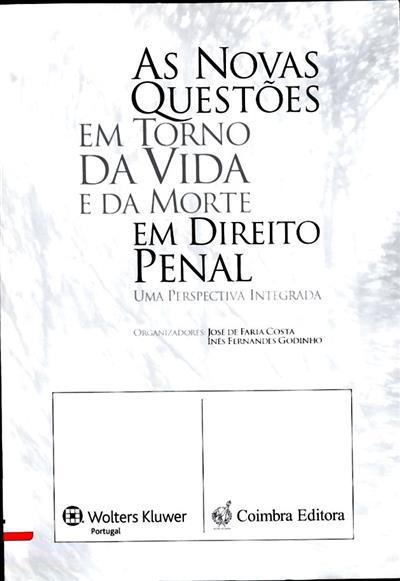 As Novas Questões em Torno da Vida e da Morte em Direito Penal (Colóquio Internacional As Novas Questões...)