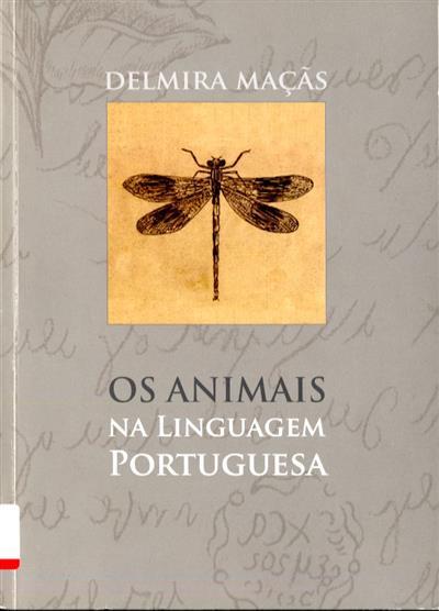 Os animais na linguagem portuguesa (Delmira Maçãs)