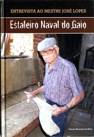 Estaleiro Naval do Gaio ([ed. lit.] Câmara Municipal da Moita)
