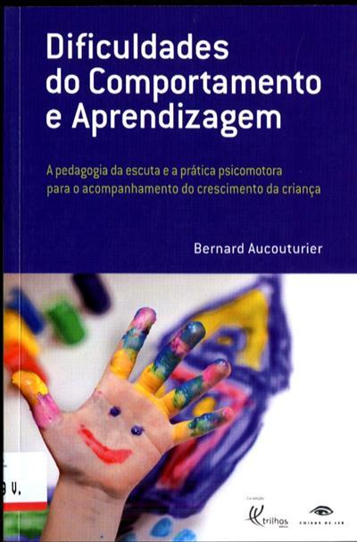 As dificuldades do comportamento e aprendizagem (Bernard Aucouturier)