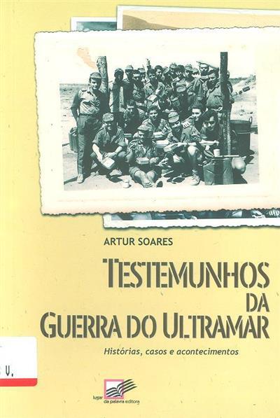 Testemunhos da Guerra do Ultramar (Artur Soares)