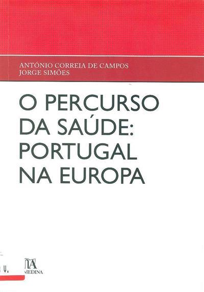 O percurso da saúde (António Correia de Campos, Jorge Simões)