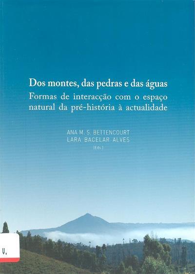 Dos montes, das pedras e das águas (ed. Ana M. S. Bettencourt, Lara Bacelar Alves)