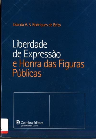 Liberdade de expressão e honra das figuras públicas (Iolanda A. S. Rodrigues de Brito)