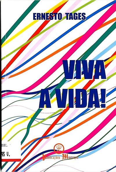 Viva a vida! (Ernesto Tages)
