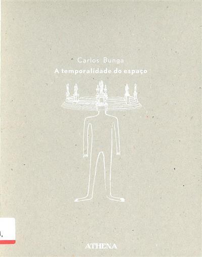 A temporalidade do espaço (Carlos Bunga)
