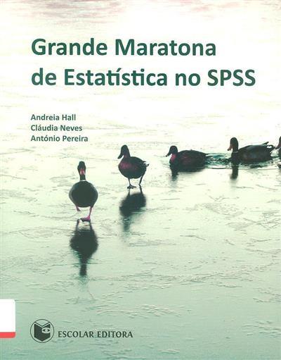 Grande maratona de estatística no SPSS (Andreia Hall, Cládia Neves, António Pereira)
