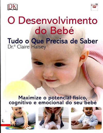 O desenvolvimento do bebé (Claire Halsey)