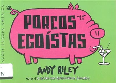 Porcos egoístas (Andy Riley)