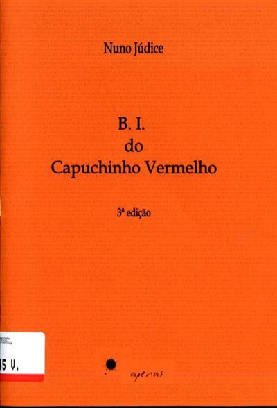 B.I. do capuchinho vermelho (Nuno Júdice)