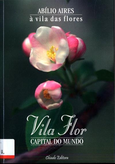 À vila das flores (Abílio da Ressurreição Aires)