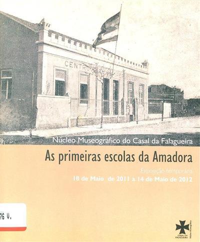 As primeiras escolas da Amadora (org. Câmara Municipal da Amadora, Núcleo Museográfico do Casal da Falagueira)