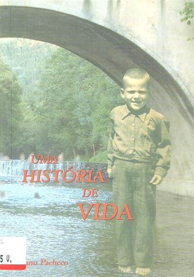Uma história de vida (Adriano Pacheco)
