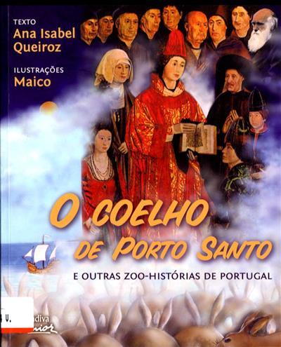 O coelho de Porto Santo e outras zoo-histórias de Portugal (Ana Isabel Queiroz)