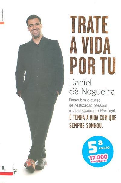 Trate a vida por tu (Daniel Sá Nogueira)