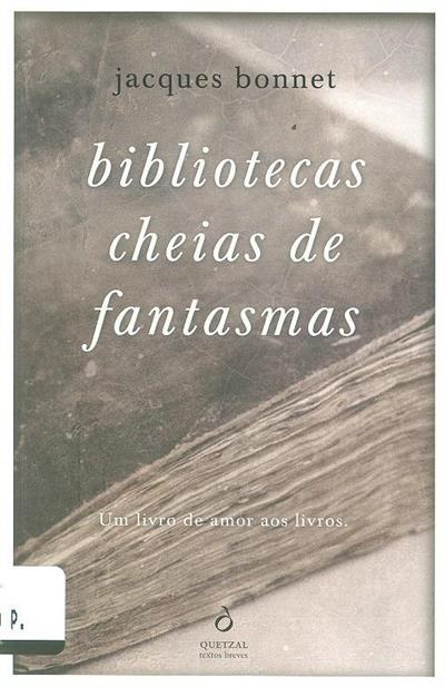 Bibliotecas cheias de fantasmas (Jacques Bonnet)