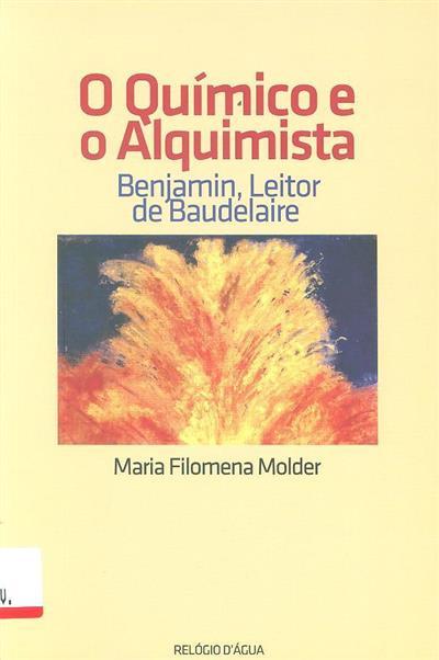 O químico e o alquimista (Maria Filomena Molder)