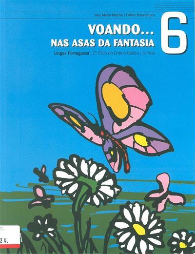 Voando... nas asas da fantasia 6 (Ana Maria Mocho, Odete Boaventura)