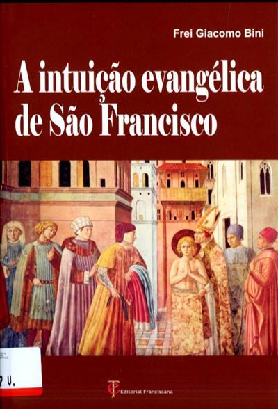 A intuição evangélica de S. Francisco (Giacomo Bini)