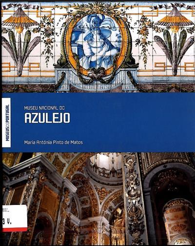 Museu Nacional do Azulejo (coord. Maria Antónia Pinto de Matos)