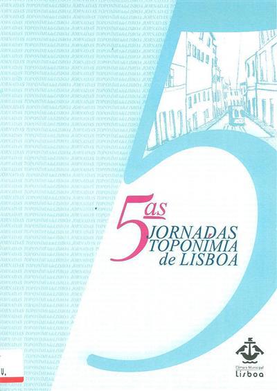 5ªs Jornadas Toponímia de Lisboa (rec., rev. textos António Adriano... [et al.])
