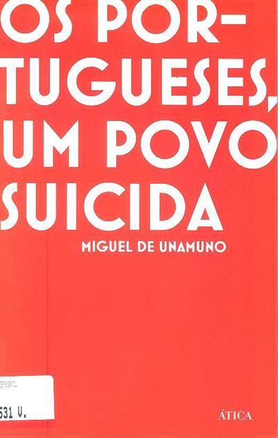 Os portugueses um povo suicida (Miguel  de Unamuno)