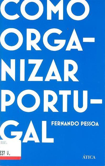 Como organizar Portugal (Fernando Pessoa)
