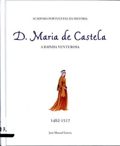 D. Maria de Castela, 1482-1517 (José Manuel Garcia)