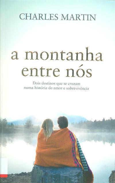 A montanha entre nós (Charles Martin)