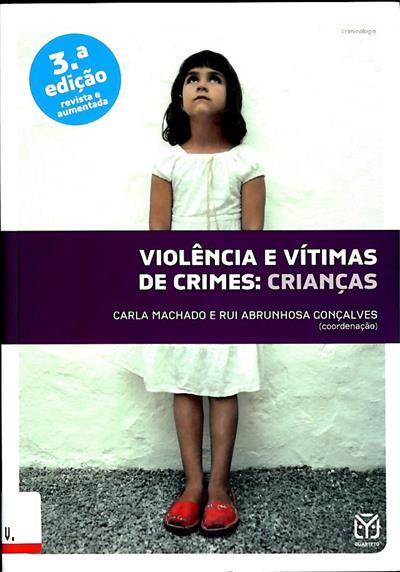 Violência e vítimas de crimes (coord. Carla Machado, Rui Abrunhosa Gonçalves)