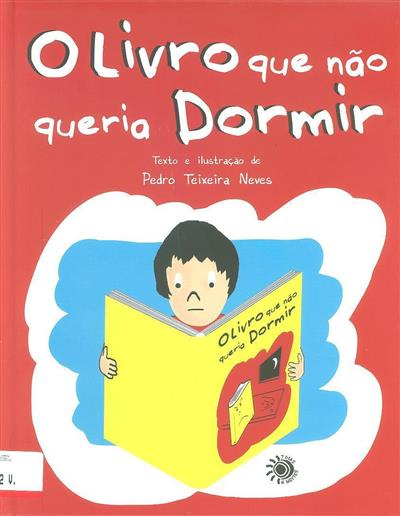 O livro que não queria dormir (texto e il. Pedro Teixeira Neves)