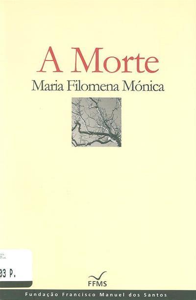 A morte (Maria Filomena Mónica)