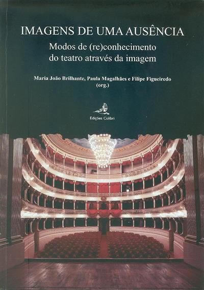 Imagens de uma ausência (2º Encontro OPSIS - Base Iconográfica de Teatro em Portugal)