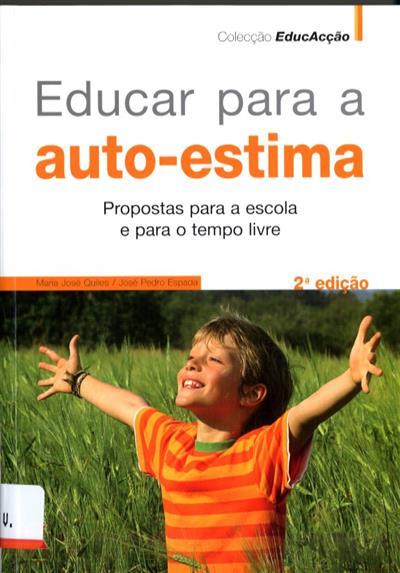 Educar para a auto-estima (Maria José Quiles, José Pedro Espada)