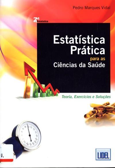 Estatística prática para as ciências da saúde (Pedro Marques Vidal)
