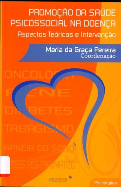 Promoção da saúde psicossocial na doença (coord. Maria da Graça Pereira)