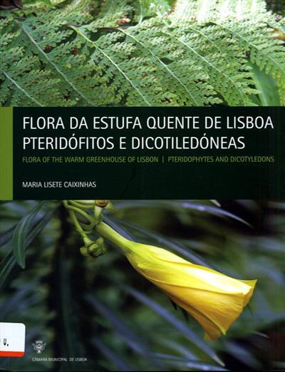Flora da estufa quente de Lisboa (Maria Lisete Caixinhas)