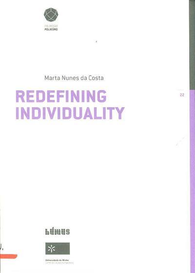 Redefining individuality (Marta Nunes da Costa)
