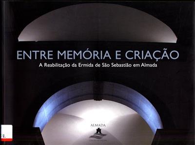Entre memória e criação (concepção e coord. Maria José Lopes)