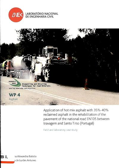 Application of hot mix asdphal with 35%-40% reclaimed asphalt in the rehabilitation of the pavement of the national road EN105 between travagem and Santo Tirso (Portugal)