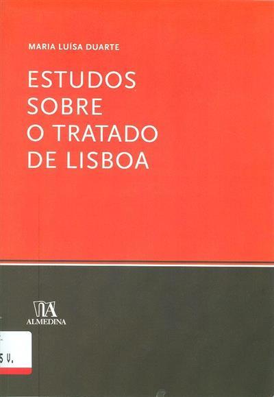 Estudos sobre o Tratado de Lisboa (Maria Luísa Duarte)