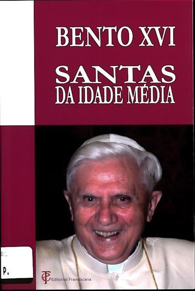 Santas da Idade Média (Bento XVI)