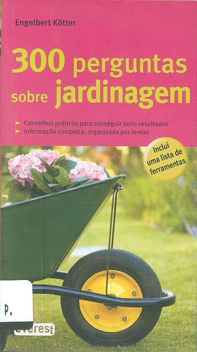 300 perguntas sobre jardinagem (Engelbert Kötter)