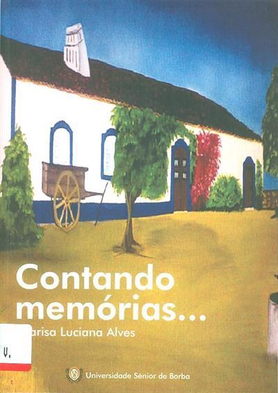 Contando memórias... (Marisa Luciana Alves)