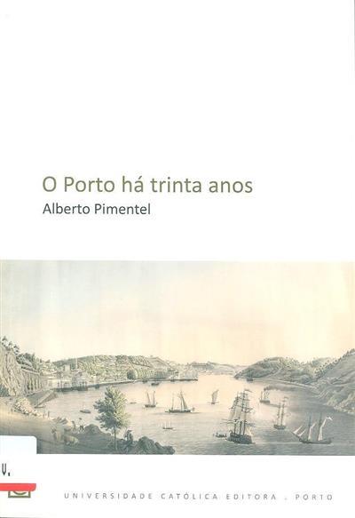 O Porto há trinta anos (Alberto Pimentel)