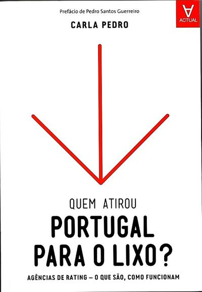Quem atirou Portugal para o lixo? (Carla Pedro)