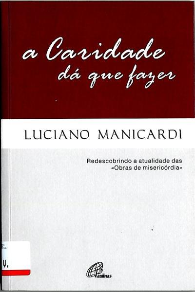 A caridade dá que fazer (Luciano Manicardi)