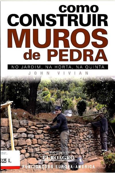 Como construir muros de pedra (John Vivian)