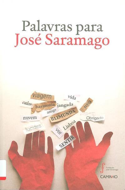 Palavras para José Saramago (pesquisa e compil. de textos realizados  por Fundação José Saramago)