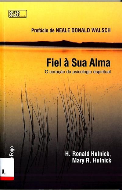 Fiel à sua alma (H. Ronald Hulnick, Mary R. Hulnick)
